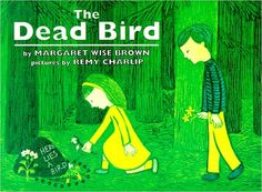 The Dead Bird: Margaret Wise Brown, Remy Charlip: 9780064433266: Books - Amazon.ca