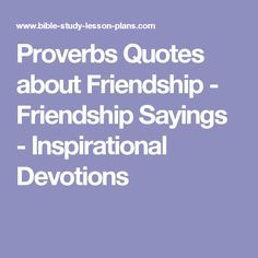 Proverbs quotes about friendship - friendship sayings - inspirational devot Friendship Lessons, Friendship Sayings, Proverbs Quotes, Bible Quotes, Motivational Quotes, Sunday Quotes Funny, Funny Quotes, Adult Sunday School Lessons, Bible Study Lessons