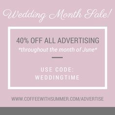 I'm getting married on Friday!! Blog & shop owner friends, come celebrate with me by taking 40% off all ad spaces with the code: WEDDINGTIME. I'd love to work with you!  www.coffeewithsummer.com/advertise