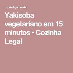 Yakisoba vegetariano em 15 minutos • Cozinha Legal