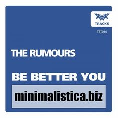 The Rumours - Be Better You - http://minimalistica.biz/house/the-rumours-be-better-you/