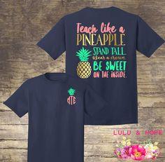 Teacher Shirts, Teaching School Gift, Monogrammed Teacher Shirt, Teacher Gifts, Teach Like a Pineapple Shirt, Elementary Shirt, High School by LuLuAndHope on Etsy https://www.etsy.com/listing/535570881/teacher-shirts-teaching-school-gift
