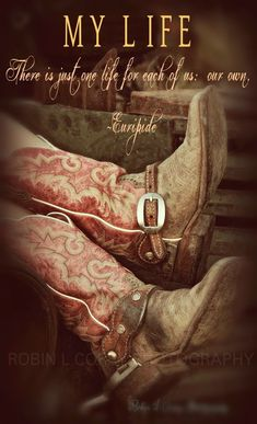MY LIFE, There is just one life for the each of us: Our Own  #CountryGirl