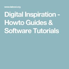 Digital Inspiration - Howto Guides & Software Tutorials