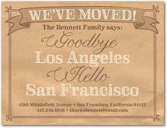 Goodbye Los Angeles and Hello San Francisco! Personalize Moving Announcements for your new home.
