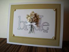 Bridal Shower for Shannon by cardsbykathy - Cards and Paper Crafts at Splitcoaststampers