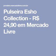 Pulseira Esho Collection - R$ 24,90 em Mercado Livre