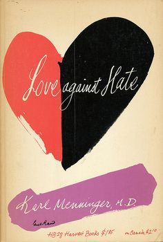 Love Against Hate cover by Paul Rand    A Paul Rand paperback book cover design.    Love Against Hate by Karl Menninger.   Harvest Books, 1959. #book #art #graphicdesign via Scott Lindberg