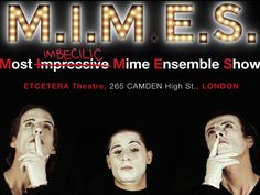 M.I.M.E.S: A Polished Ode to Mime Fetching Plenty of Laughs – Always Time For Theatre