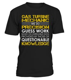Gas Turbine Mechanic - We Do Precision Guess Work