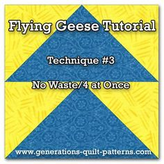 Learn to make Flying Geese, 4 at a time, the no-waste way. One of several different techniques available.
