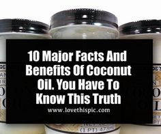 10 Major Facts And Benefits Of Coconut Oil. You Have To Know This Truth
