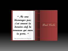 Paulo Coelho« Ne vous découragez pas