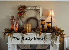 Rusty Heart Designs: Fall Mantel #2!
