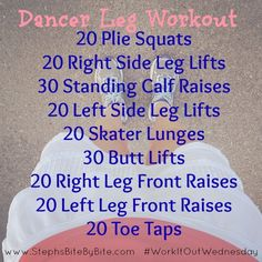 Dancer Leg Workout- it definitely needs some things added and modifications made but its a good base to work with