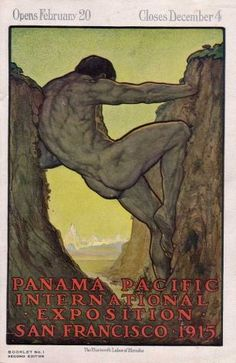 Poster for 1915 San Francisco Panama Pacific Fair. Were we more sophisticated about nudity way back when? I wonder...