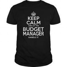 BUDGET MANAGER Keep Calm And Let The Handle It T Shirts, Hoodies. Get it now ==► https://www.sunfrog.com/LifeStyle/BUDGET-MANAGER--KEEPCALM-Black-Guys.html?57074 $22.99