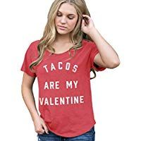 Superluxe Clothing Womens Tacos are My Valentine Flowy Tri-Blend Dolman T-Shirt; Cotton Blend Made in USA and Imported NOTE: Runs Small - Size up to achieve desired drape (see sizing chart) Anti Valentines Day, Valentines Day Shirts, Be My Valentine, Valentinstag Shirts, Personalized Valentine's Day Gifts, Valentine's Day Outfit, Shirt Outfit, Outfit Ideas, Ethical Fashion
