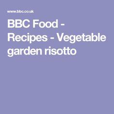 BBC Food - Recipes - Vegetable garden risotto