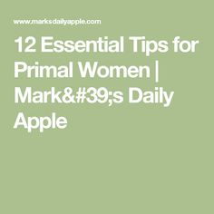 12 Essential Tips for Primal Women | Mark's Daily Apple