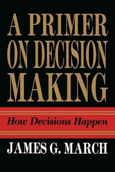 A Primer on Decision Making: How Decisions Happen