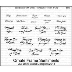 """Ornate Frame Sentiments - $17.95. Ornate Frame Sentiments from Our Daily Bread Designs. Includes 21 beautiful sentiments for many occasions. Largest stamp is approximately 1/4"""" x 1/2"""" Smallest stamp is approximately 1/4"""" x 2"""""""