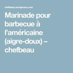 Marinade pour barbecue à l'américaine (aigre-doux) – chefbeau