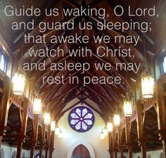 The antiphone from the Compline Evening Prayer, one of my favourite prayers in the Anglican Tradition.