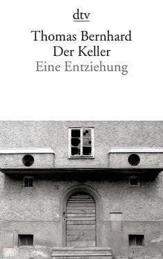 Thomas Bernhard   Der Keller