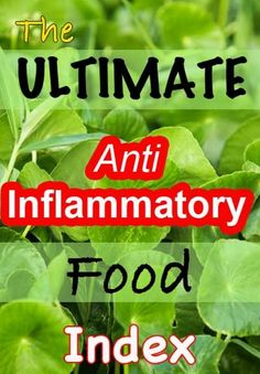 Anti-Inflammatory Food Index | A lot of healthy foods that people eat every day have anti-inflammatory properties to help reduce inflammation in the body.