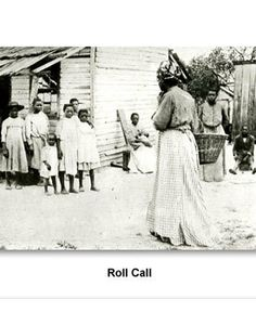 """ROLL CALL"" OF SLAVES on a plantation in Franklin, Tennessee. The slaves, some of whom are children, are lined up in front of their quarters.  (Tennessee Library and Archives)"