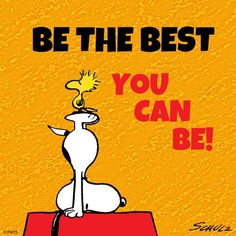 SNOOPY & WOODSTOCK~BE THE BEST YOU CAN BE!