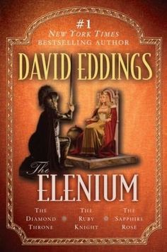 David Eddings  The Elenium (3 Books)...Sparhawk and buddies were ok but not as good as Garion and Co.
