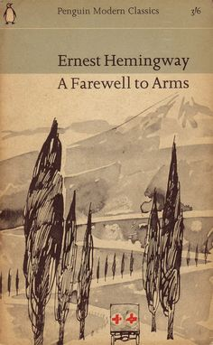 A Farewell to Arms by Ernest Hemingway | LibraryThing