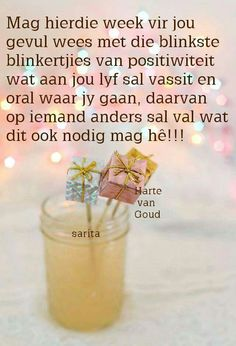 Week vol blinkertjies Good Night Wishes, Good Morning Good Night, Day Wishes, Good Morning Quotes, Inspiring Quotes About Life, Inspirational Quotes, Lekker Dag, Blessed Week, Afrikaanse Quotes