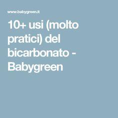 10+ usi (molto pratici) del bicarbonato - Babygreen