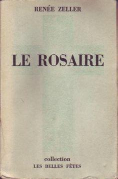 Le Rosaire par Zeller Renée. Ed. Flammarion, 09/1933. 190 pp. brochées. Collection les belles fêtes.