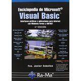 Enciclopedia de Microsoft® Visual Basic : interfaces gráficas y aplicaciones para Internet con Windows Forms y ASP.NET / Fco. Javier Ceballos Sierra 3ª ed. Paracuellos del Jarama, Madrid : Ra-Ma, imp. 2013