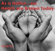 As a Nation...our  Hearts are Broken Today  12/14/12  #newtown #prayfornewtown