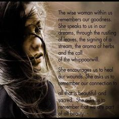 The wise woman within us remembers our goodness. She speaks to us in our dreams…