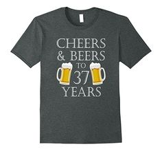 41cfd146c2 Amazon.com  Cheers and Beers To 37 Years T-Shirt - 37th Birthday