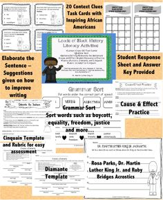 Black History Literacy Unit -Literacy activities that pertain to Black History are included in this mini unit: Context Clues Task Cards (20 cards with inspiring African Americans) **Grammar Sort **Elaborate the Sentence **Cause & Effect Student Resource Sheet & Practice page  **Poetry Practice -Acrostic, Diamante, and Cinquain  Examples and templates are given  BONUS: cinquain RUBRIC www.facebook.com/positivelypassionateaboutteaching