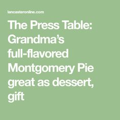 The Press Table: Grandma's full-flavored Montgomery Pie great as dessert, gift