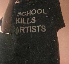 School Kills Artists T-Shirt / Unisex Tee / Black, Forest Green, Navy / -. School Kills Artists T-Shirt / Unisex Tee / Black, Forest Green, Navy / - mode Artist Aesthetic, Aesthetic Grunge, Aesthetic Photo, Aesthetic Fashion, Aesthetic Pictures, Aesthetic Clothes, Aesthetic Black, Music Aesthetic, Camisa Hippie