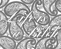"""Adult Coloring Page The swearing words """"Life is a Bitch"""" Doodles - 2 background white and black swear word by PicToGraphique on Etsy"""