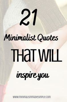 If you are starting your journey as a minimalist then these 21 quotes will inspire you! Minimalism Made Simple gives you the best quotes that all minimalists need to live by! Read these great minimalist quotes today. #minimalism #minimalist #quotes #inspire #life #intentional Minimalist Living Tips, Becoming Minimalist, Minimalist Quotes, Minimalist Lifestyle, Business Motivational Quotes, Business Quotes, Inspirational Quotes, Minimalism Blog, Cherish Quotes