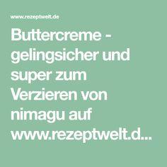 Buttercreme - gelingsicher und super zum Verzieren von nimagu auf www.rezeptwelt.de, der Thermomix ® Community