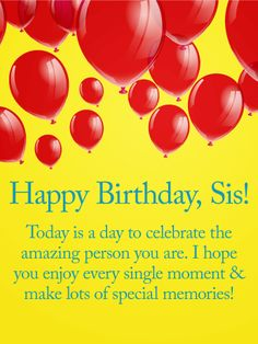 Send Free Enjoy Every Single Moment! Happy Birthday Wishes Card for Sister to Loved Ones on Birthday & Greeting Cards by Davia. It's free, and you also can use your own customized birthday calendar and birthday reminders. Birthday Greetings For Sister, Nice Birthday Messages, Birthday Wishes For Friend, Happy Birthday Wishes Cards, Sister Birthday Quotes, Birthday Blessings, Birthday Wishes Quotes, Happy Birthday Sister, Happy Birthday Images