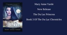 Today I'm thrilled to announce The Du Lac Princess – a fantastic new release by award-winning author, Mary Anne Yarde, available to buy now. For fans of her series, The Du Lac Chronicle…