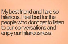 My best friend...